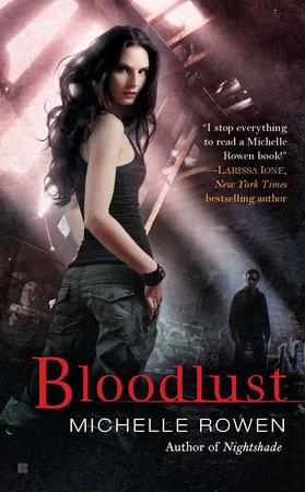 Bloodlust by Michelle Rowen