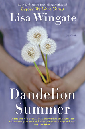 Dandelion Summer by Lisa Wingate