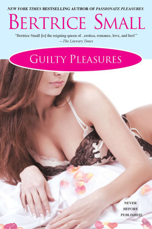 Guilty Pleasures by Bertrice Small