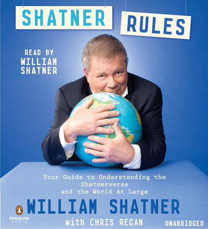 Shatner Rules by William Shatner and Chris Regan