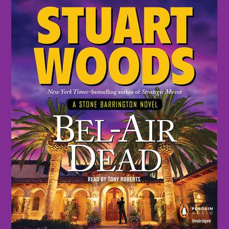 Bel-Air Dead by Stuart Woods