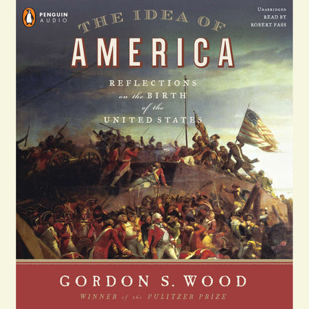 The Idea of America by Gordon S. Wood