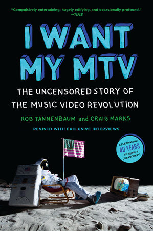 I Want My MTV by Rob Tannenbaum and Craig Marks
