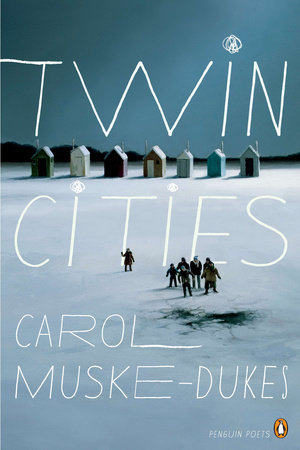 Twin Cities by Carol Muske-Dukes