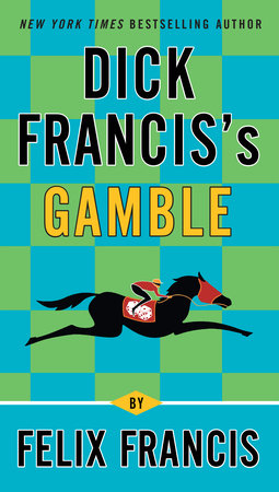 Dick Francis's Gamble by Felix Francis