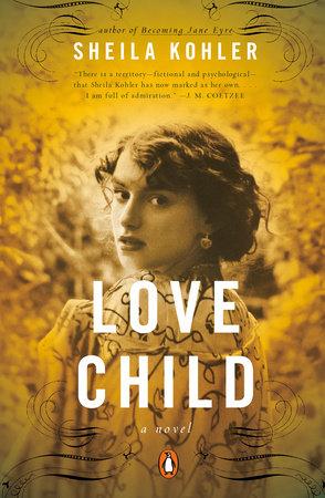 Love Child by Sheila Kohler
