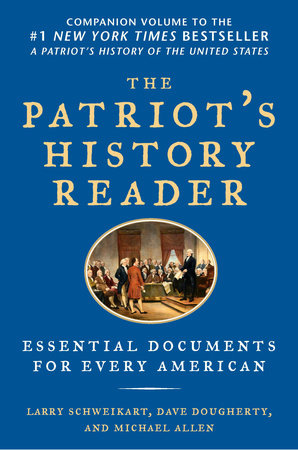 The Patriot's History Reader by Larry Schweikart, Michael Patrick Allen and Dave Dougherty