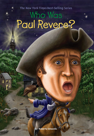 Who Was Paul Revere? by Roberta Edwards