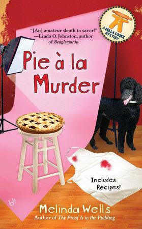 Pie A La Murder by Melinda Wells