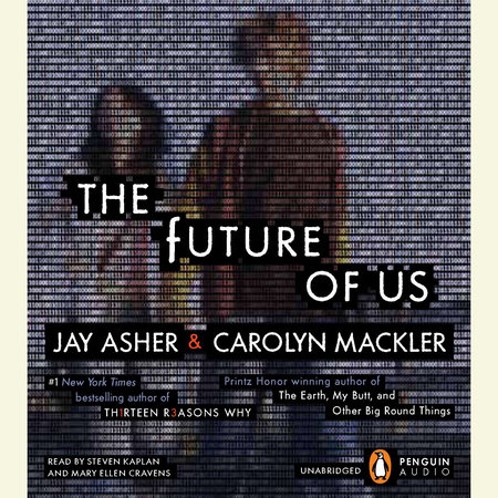 The Future of Us by Carolyn Mackler and Jay Asher