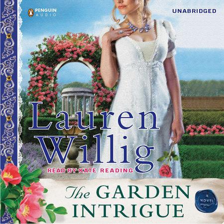 The Garden Intrigue by Lauren Willig