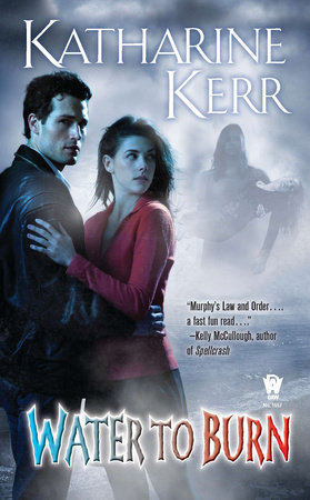 Water to Burn by Katharine Kerr