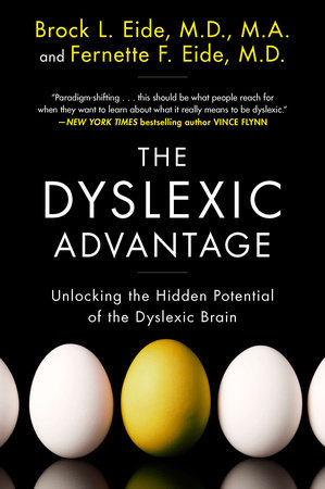 The Dyslexic Advantage by Brock L. Eide M.D., M.A. and Fernette F. Eide M.D.