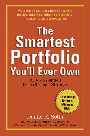 The Smartest Portfolio You'll Ever Own by Daniel R. Solin