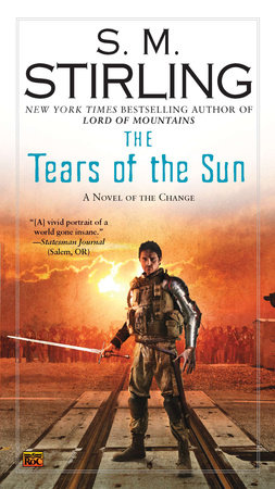 The Tears of the Sun by S. M. Stirling