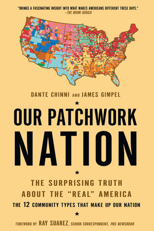 Our Patchwork Nation by Dante Chinni and James Gimpel Ph.D.
