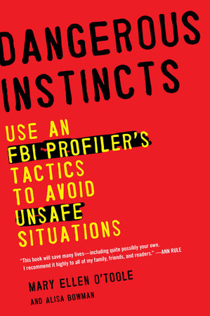 Dangerous Instincts by Mary Ellen O'Toole Ph.D and Alisa Bowman