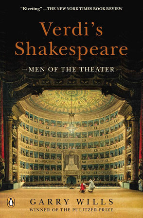 Verdi's Shakespeare by Garry Wills