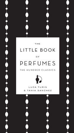 The Little Book of Perfumes by Luca Turin and Tania Sanchez