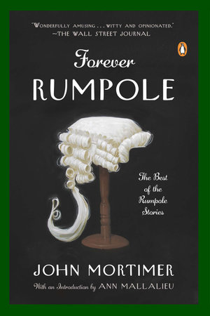 Forever Rumpole by John Mortimer and Ann Mallalieu