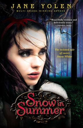 Snow in Summer: Fairest of Them All by Jane Yolen