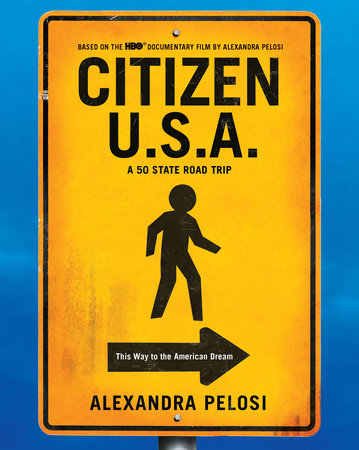 Citizen U.S.A. by Alexandra Pelosi