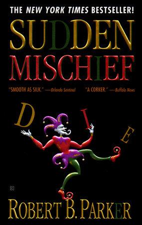PT2 Sudden Mischief by Robert B. Parker