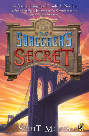Gods of Manhattan 3: Sorcerer's Secret by Scott Mebus