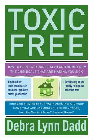 Toxic Free by Debra Lynn Dadd