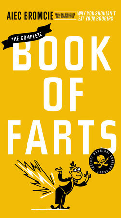 The Complete Book of Farts by Alec Bromcie
