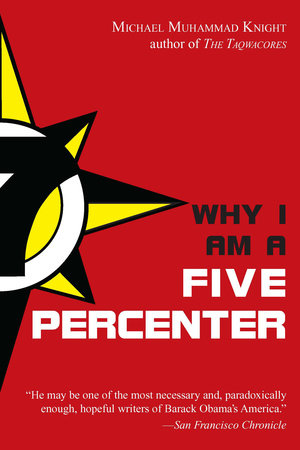 Why I Am a Five Percenter by Michael Muhammad Knight