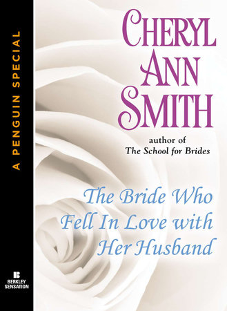 The Bride Who Fell In Love With Her Husband by Cheryl Ann Smith