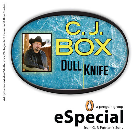 Dull Knife: A Joe Pickett Short Story by C. J. Box