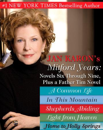 Jan Karons Mitford Years: Novels Six Through Nine; Plus a Father Tim Nov by Jan Karon
