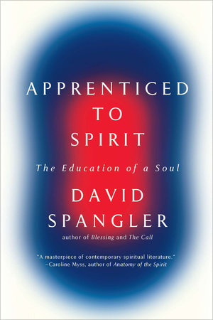 Apprenticed to Spirit by David Spangler