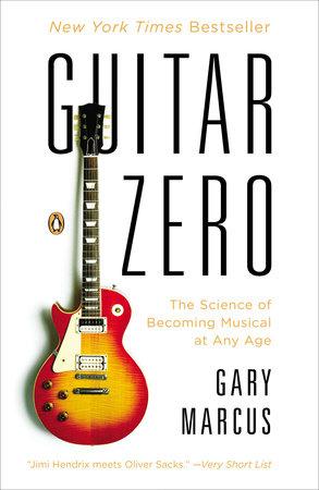 Guitar Zero by Gary Marcus