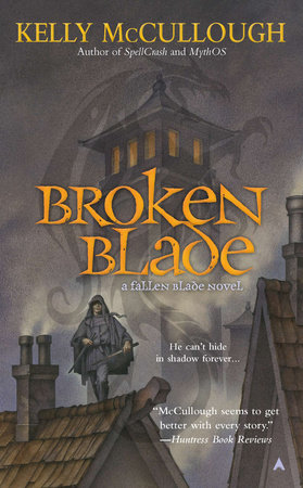 Broken Blade by Kelly McCullough