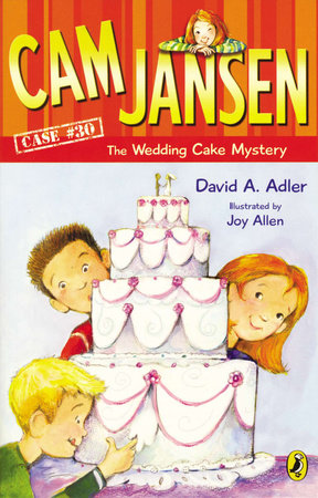 Cam Jansen: Cam Jansen and the Wedding Cake Mystery #30 by David A. Adler