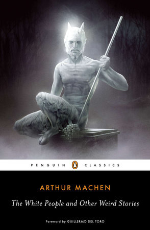 The White People and Other Weird Stories by Arthur Machen