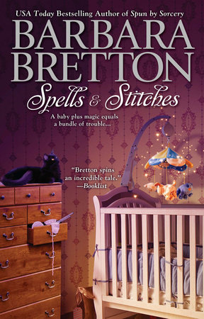 Spells & Stitches by Barbara Bretton