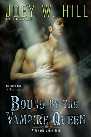 Bound by the Vampire Queen by Joey W. Hill