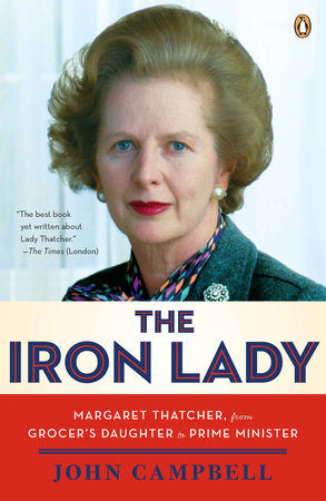 The Iron Lady by John Campbell