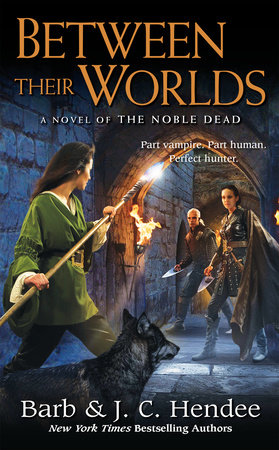Between Their Worlds by Barb Hendee and J.C. Hendee