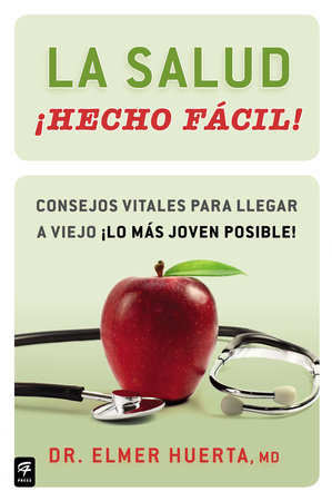 La salud ¡Hecho fácil! (Your Health Made Easy!) by Elmer Huerta