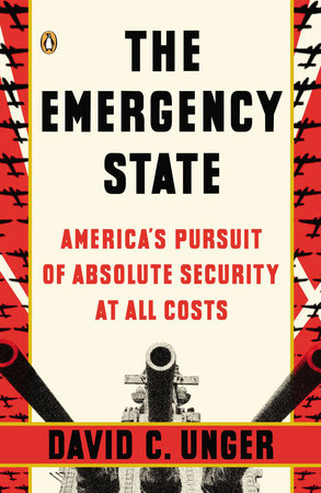 The Emergency State by David C. Unger