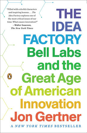 The Idea Factory by Jon Gertner