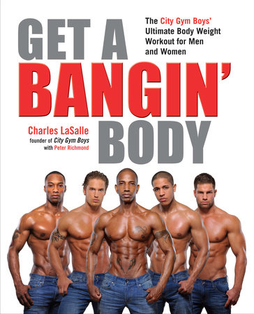 Get a Bangin' Body by Charles LaSalle