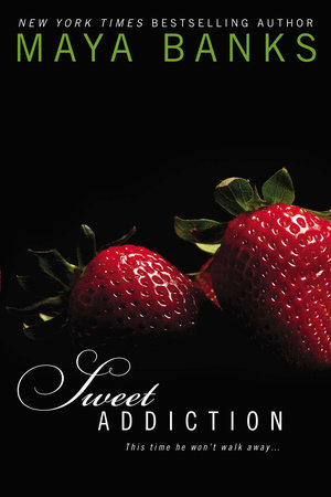 Sweet Addiction by Maya Banks