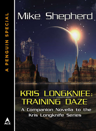 Kris Longknife: Training Daze by Mike Shepherd