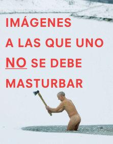 Imágenes a las que uno NO se debe masturbar